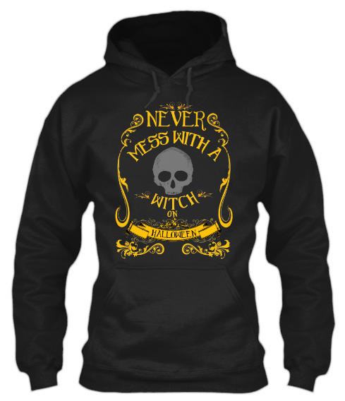 never-mess-with-a-witch-on-halloween_gothamthreads_com_hoodie