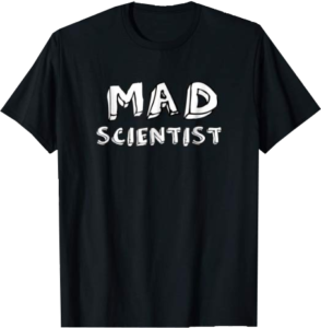 Mad Scientist T shirt