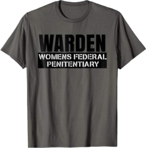 Warden Women's Federal Penitentiary Halloween Costume T shirt