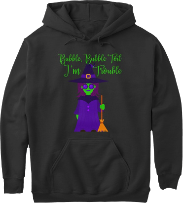 Bubble Bubble Toil I'm Trouble Halloween Hoodie